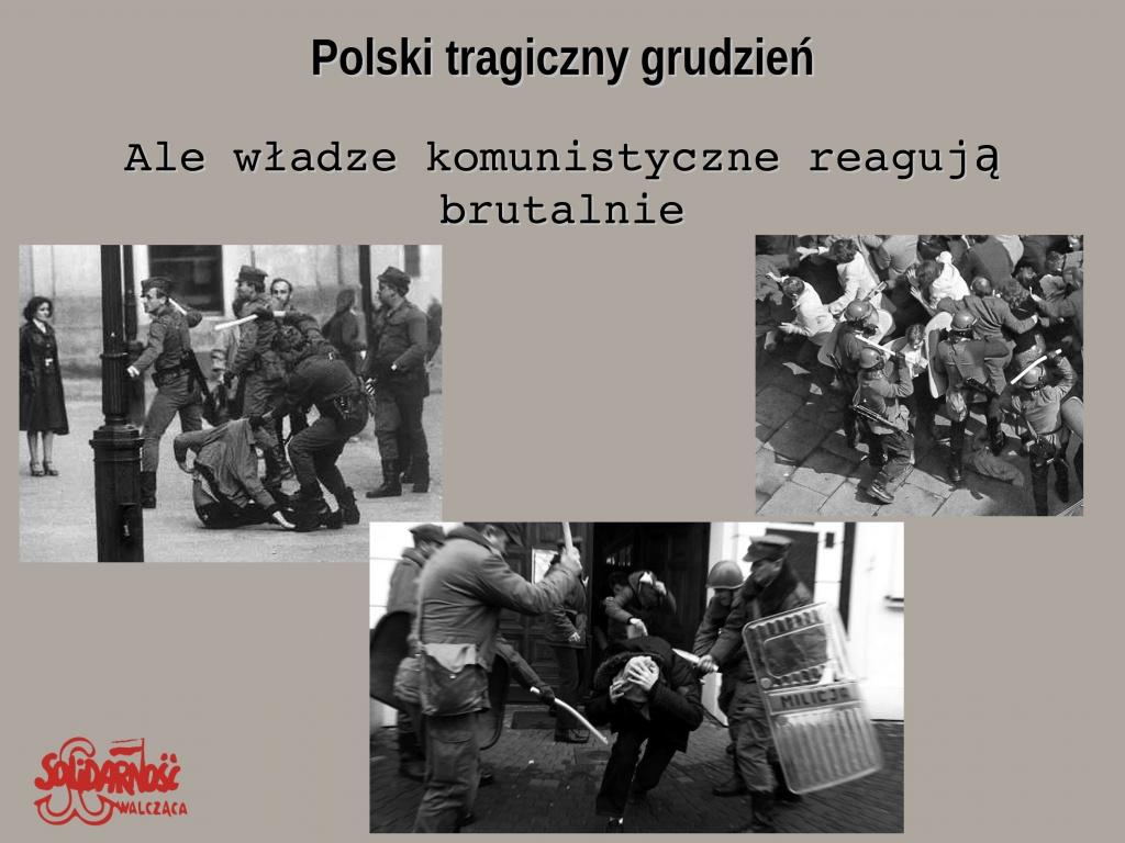 władze komunistyczne reagują brutalnie